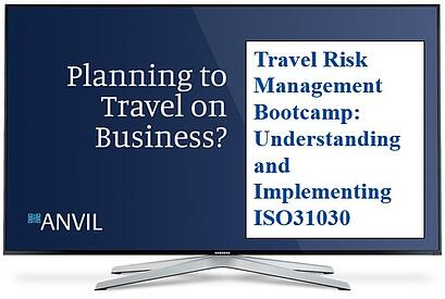 Anvil-Travel-Risk-Management-Bootcamp:Understanding-and-Implementing-ISO31030